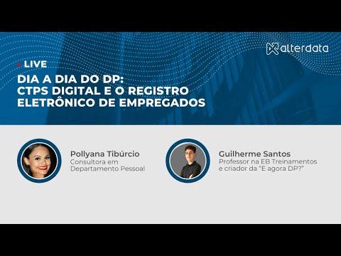 Dia a dia do DP:  CTPS Digital e o REGISTRO ELETRÔNICO DE EMPREGADOS