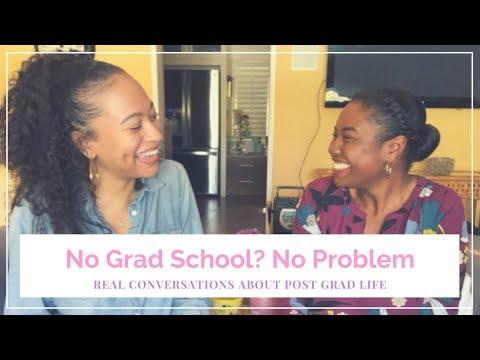 No Grad School? No Problem | LIFE AFTER COLLEGE