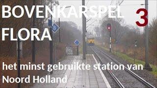 BOVENKARSPEL FLORA | minst gebruikte station in Noord Holland | JULIEN |