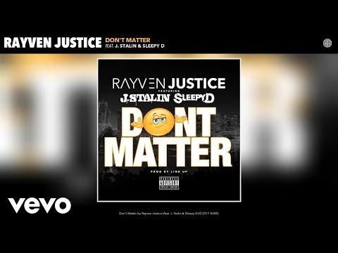 Rayven Justice - Don't Matter (Audio) ft. J. Stalin, Sleepy D