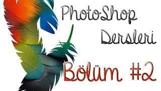 Photoshop Dersleri - Bölüm #2 | Efektleri Tanıyalım