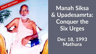 Manah Siksa & Upadesamrta: Conquer the Six Urges- ENGLISH, Audio Restored