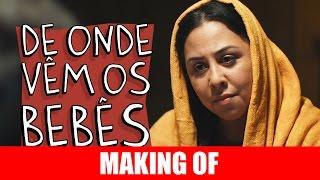 Vídeo - Making Of – De Onde Vêm os Bebês
