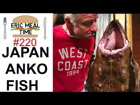 Anko Fish, In Ibaraki, Japan (Anglerfish) - Eric Meal Time #220