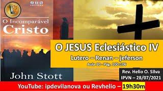 O Jesus Eclesiástico IV - Lutero - Renan - Thomas Jeferson