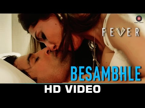 Besambhle  Fever  Arijit Singh  Rajeev Khandelwal, Gauahar Khan, Gemma Atkinson & Caterina Murino