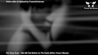 Pet Shop Boys - We All Feel Better In The Dark (After Hours Climax)