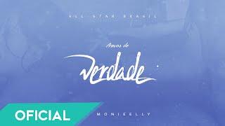 Baixar All-Star Brasil - Amor de Verdade ft. Monieelly (Official Music)