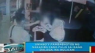 BP: Pambabastos ng nakasibilyang pulis sa isang dalaga sa Davao del Norte, na-hulicam