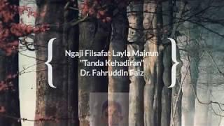 Ngaji Filsafat Cinta Layla Majnun Tentang Kehadiran oleh Dr Fahruddin Faiz