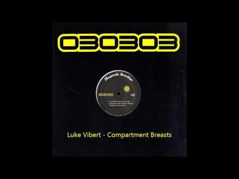 Luke Vibert - Compartment Breasts
