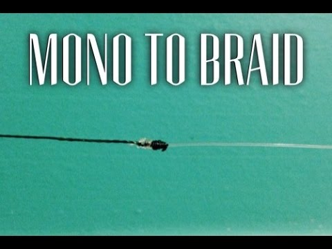How To Tie Braided Fishing Line To Monofilament Or Fluorocarbon Leader Quick And Easy Knot