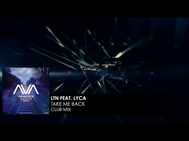 LTN featuring LYCA - Take Me Back