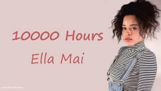 Ella Mai - 10,000 Hours | Lyrics Songs