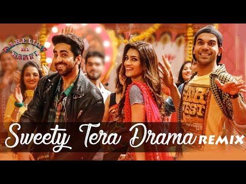 Sweety Tera Drama (Remix) | Bareilly Ki Barfi - DJ Sunny V | Kriti Sanon | Ayushmann Khurrana