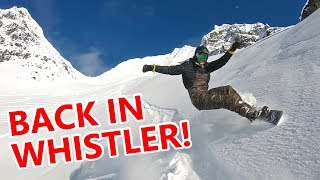 BACK SNOWBOARDING IN WHISTLER!