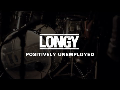 LONGY - Positively Unemployed
