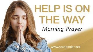 SUPERNATURAL HELP IS ON THE WAY - ISAIAH 59 - MORNING PRAYER
