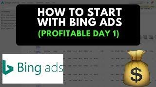 How To Start With Bing Ads Profitable On Day 1 (Step By Step)