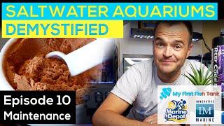 Saltwater Aquariums Demystified Ep. 10: Maintenance