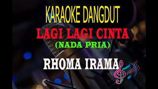 Karaoke Lagi Lagi Cinta Nada Pria - Rhoma Irama (Karaoke Dangdut Tanpa Vocal)