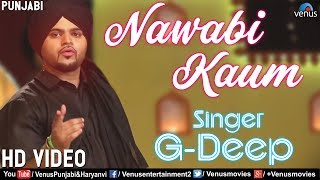 Latest Punjabi Song 2018 | Nawabi Kaum | G Deep | Mehfil Mitran Di | New Punjabi Songs 2018