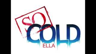 ELLA-SO COLD PRODUCED BY DEVANONTHEBEAT