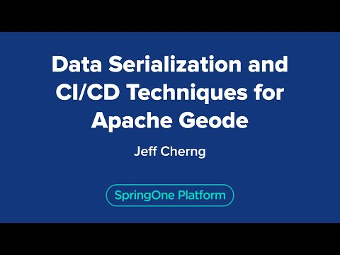 Data Serialization and CI/CD Techniques for Apache Geode