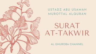 Download Mp3 Murottal Al Quran Juz 30 - 81. Surat At-takwir - Ustadz Abu Usamah Lc
