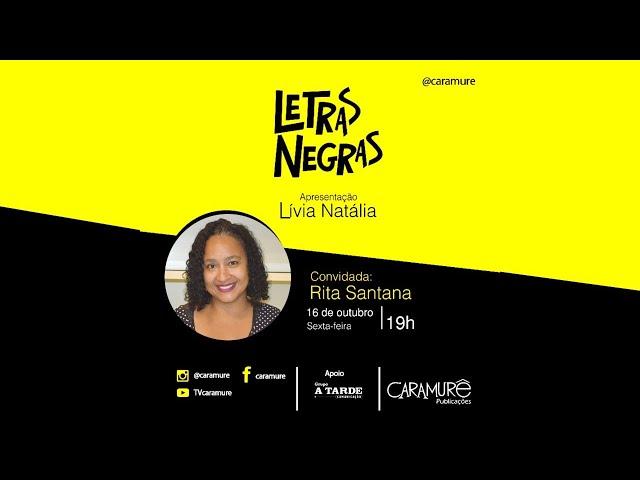 Letras Negras: Lívia Natália entrevista representantes da Cultura e Literatura Negra