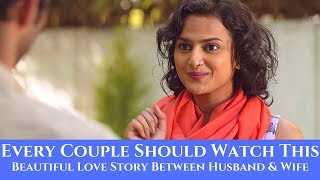 Every Couple Should Watch This | Beautiful Love Story Between Husband & Wife Love Story Part 3