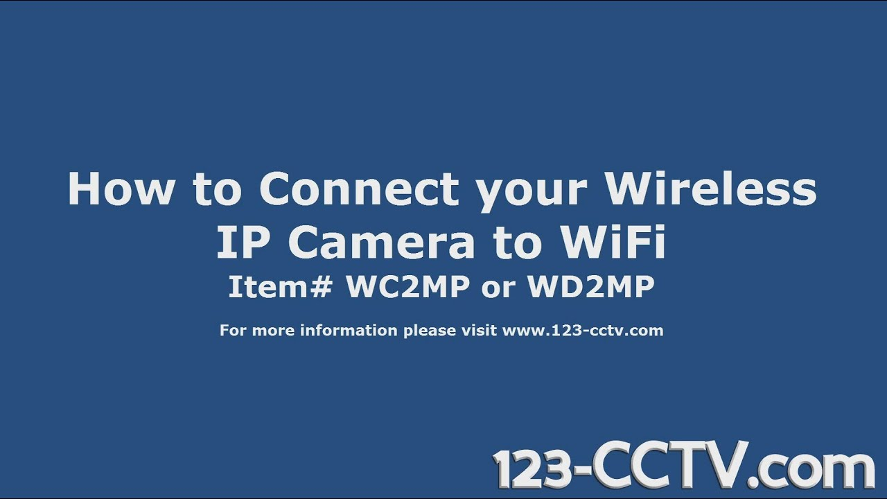 How to connect your wireless ip camera to a WiFi Router - YouTube