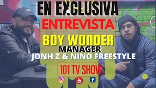 ENTREVISTA  AL MANAGER DE NINO FREESTYLE, ANA CAROLINA  & JONHZ  /BOY WONDER  EN 101 TV SHOW T1.S3