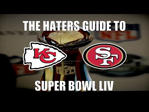 The Haters Guide to Super Bowl 54