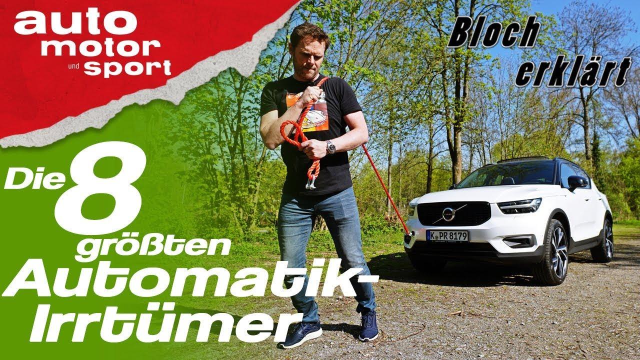 Die 8 größten Automatik-Irrtümer - Bloch erklärt #36 | auto motor und sport