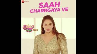 Saah Charrgaya Ve Band Vaaje Gurlez Akhtar Kulwinder Kally Free MP3 Song Download 320 Kbps