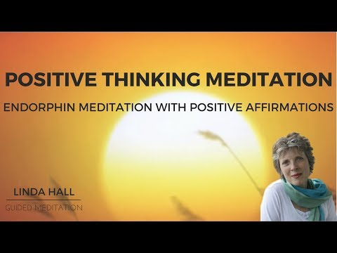 Positive Thinking Meditation: Endorphin Meditation with Positive Affirmations