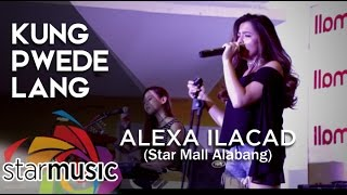 Alexa Ilacad Kung Pwede Lang Album Launch.mp3