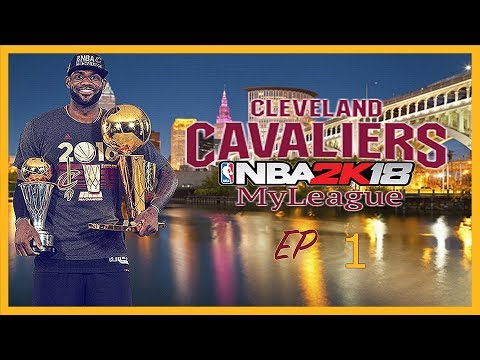 Life AFTER LeBron | Cleveland Cavaliers NBA 2k18 MyLeague Ep. 1
