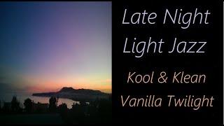 Late-Night Smooth Jazz [Kool & Klean - Vanilla Twilight] | ♫ RE ♫