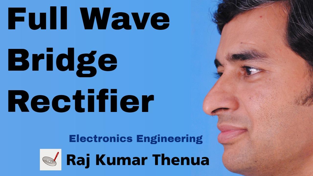 Full Wave Bridge Rectifier Hindi Urdu Electronics Engineering Circuit Diagram By Raj Kumar Thenua