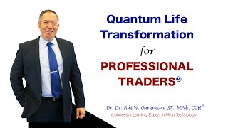 Quantum Life Transformation for Professional Traders