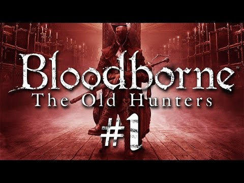 Bloodborne: The Old Hunters Gameplay #1 - Let's Play Bloodborne Addon German PS4