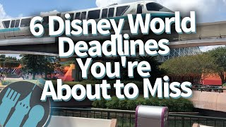 6-disney-world-deadlines-you-re-about-to-miss