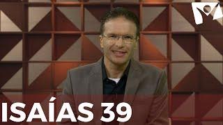 Isaías 39 - #RPSP - 28 de Junho