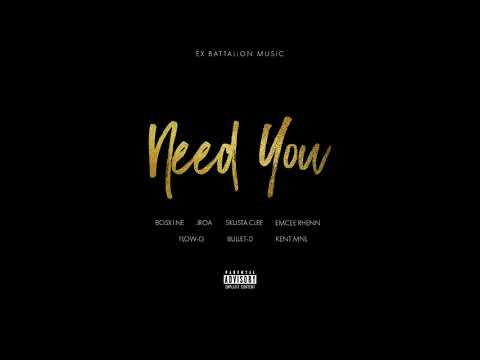 Need You   Bosx1ne, JRoa, Skusta Clee, Emcee Rhenn, Flow G, Bullet D & Kent MNL