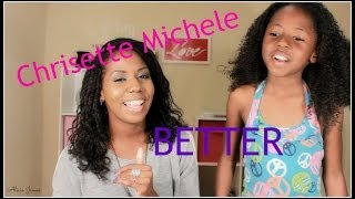 ❤ Chrisette Michele  - Better ❤ Mommy and Daughter Duet