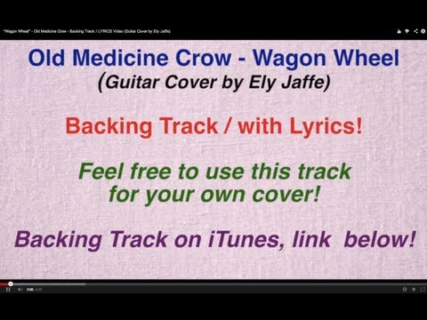 """Wagon Wheel"" - Old Crow Medicine Show - Backing Track / Karaoke Video (Guitar Cover by Ely Jaffe)"