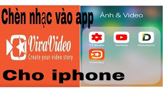 Hướng dẫn chèn nhạc vào app VivaVideo trên iphone - Đơn giản hiệu quả