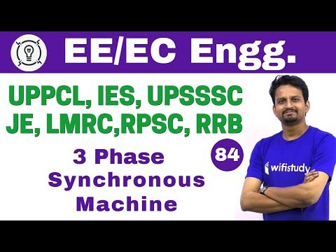 7:00 PM - Electrical Engineering 2018 by Ashish Sir   3 Phase Synchronous Machine